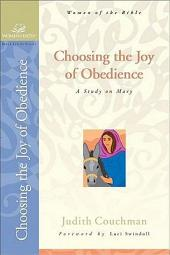 Choosing the Joy of Obedience: A Study on Mary