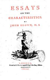 Essays on the characteristics by John Brown, M.A.