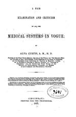 A Fair Examination and Criticism of All the Medical Systems in Vogue PDF