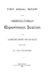 Annual Report of the Agricultural Experiment Stations of the Louisiana State University and A. & M. College for to the Governor for ...
