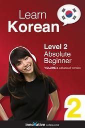 Learn Korean - Level 2: Absolute Beginner: Volume 3: Lessons 1-25