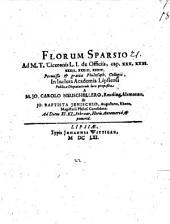 Florum sparsio ad M. T. Ciceronis L. I. de Officiis, c. 30. seqq