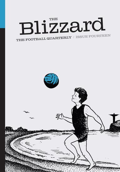 The Blizzard   The Football Quarterly  Issue Fourteen PDF