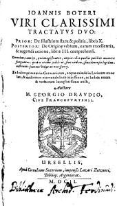 Tractatvs Dvo: Prior: De Illustrium statu & politia, libris X. Posterior: De orgine vrbium ... libris III. comprehensi