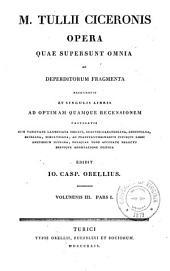 M. Tullii Ciceronis Opera quae supersunt omnia ac deperditorum fragmenta...