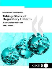 Taking Stock of Regulatory Reform A Multidisciplinary Synthesis: A Multidisciplinary Synthesis