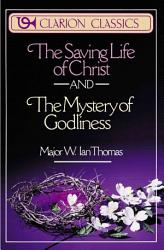 The Saving Life Of Christ And The Mystery Of Godliness Book PDF
