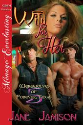 Wild for Her [Werewolves of Forever, Texas 5]