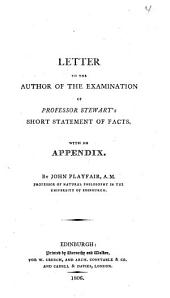 Letter to the author [J. Inglis] of the Examination of professor Stewart's Short statement of facts, with an appendix: Volume 4