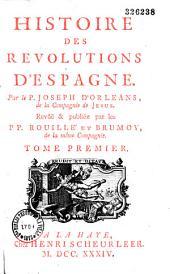 Histoire des révolutions d'Espagne, depuis la destruction de l'empire des Goths, jusqu'à l'entière et parfaite réunion des royaumes de Castille et d'Aragon en une seule monarchie
