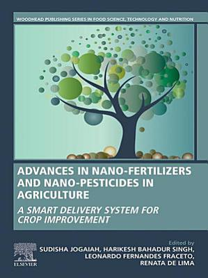 Advances in Nano-Fertilizers and Nano-Pesticides in Agriculture