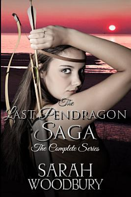 The Last Pendragon Saga  The Complete Series  Books 1 8