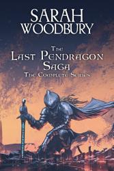 The Last Pendragon Saga The Complete Series Books 1 8  Book PDF