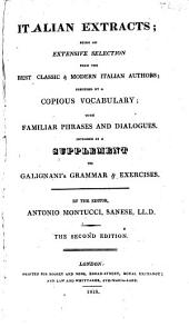 Italian extracts: being an extensive selection from the best classic & modern Italian authors ... ; intended as a supplement to Galignani's Grammar & Exercises