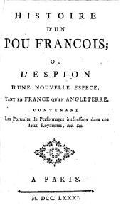 Histoire d'un pou François; ou l'espion d'une nouvelle espèce, tant en France qu'en Angleterre: contenant les portraits des personnages intéressans dans ces deux Royaumes, &c. &c