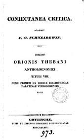 Coniectanea critica Insunt Orionis Thebani Antholognomici tituli viii nunc primum editi