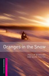Oranges in the Snow Starter Level Oxford Bookworms Library: Edition 3