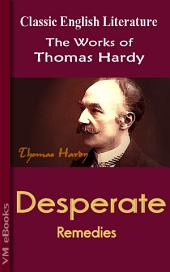 Desperate Remedies: Works of Hardy