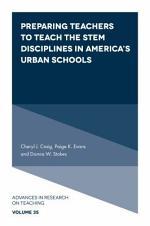 Preparing Teachers to Teach the STEM Disciplines in America's Urban Schools