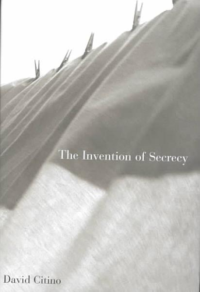 The Invention of Secrecy