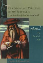The Reading and Preaching of the Scriptures in the Worship of the Christian Church: The patristic age