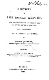 History of the Roman Empire, from the accession of Augustus to the end of the empire of the West: being a continuation of the History of Rome