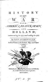 History of the War with America, France, Spain, and Holland: Commencing in 1775 and Ending in 1783, Volume 4