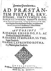 Carmina Gratulatoria ad ... Urbanum Mammerum: Autoribus Joanne Engerdo, Joanne Staedlero, Joanne Laurentio Rotmaro