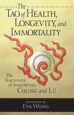 The Tao of Health, Longevity, and Immortality