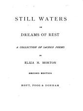 Still Waters, Or, Dreams of Rest: A Collection of Sacred Poems