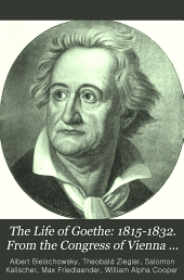 The Life of Goethe: 1815-1832. From the Congress of Vienna to the poet's death