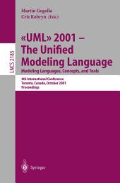 UML 2001 - The Unified Modeling Language. Modeling Languages, Concepts, and Tools: 4th International Conference, Toronto, Canada, October 1-5, 2001. Proceedings