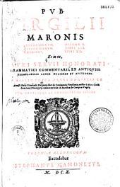Pub. Virgilii Maronis Bucolicorum eclogae X, Georgicorum libri IIII, Aeneidos libri XII, et in ea Mauri Servii Honorati,...