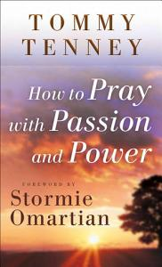 How to Pray with Passion and Power Book