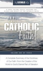 My Catholic Faith!