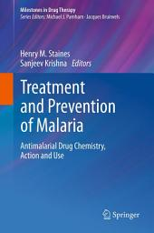 Treatment and Prevention of Malaria: Antimalarial Drug Chemistry, Action and Use
