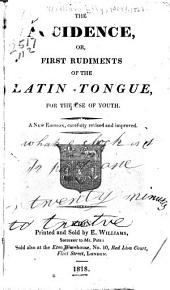 The accidence; or, First rudiments of the Latin tongue, for the useof youth