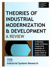 Theories of Industrial Modernization and Development: A Review