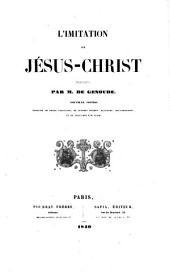 L'imitation de Jésus-Christ. Traduite par M. De Genoude