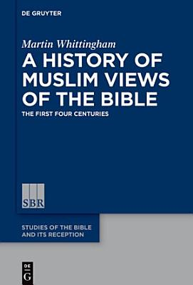 A History of Muslim Views of the Bible PDF