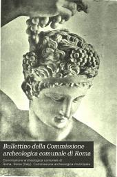 Bullettino della Commissione archeologica comunale di Roma: Volume 20