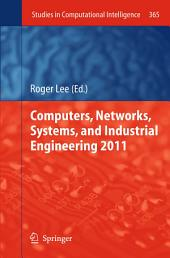 Computers, Networks, Systems, and Industrial Engineering 2011