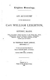 Leighton Genealogy: An Account of the Descendants of Capt. William Leighton, of Kittery, Maine : with Collateral Notes Relating to the Frost, Hill, Bane, Wentworth, Langdon, Bragdon, Parsons, Pepperrell, Fernald, Nason and Other Families of York County and Its Vicinity