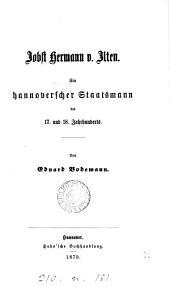 Jobst Hermann v. Ilten: ein hannoverscher Staatsmann des 17. und 18. Jahrhunderts