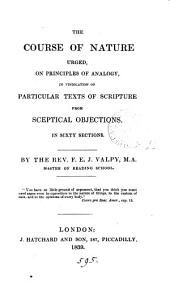 The course of nature urged, on principles of analogy, in vindication of particular texts of Scripture from sceptical objections