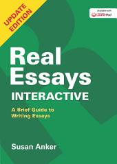 Real Essays Interactive: A Brief Guide to Writing Essays
