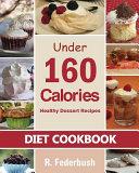 Download Diet Cookbook Healthy Dessert Recipes Under 160 Calories Book