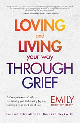 Loving and Living Your Way Through Grief