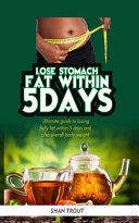 Lose Stomach Fat Within 5 Days
