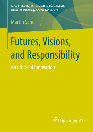 Futures  Visions  and Responsibility